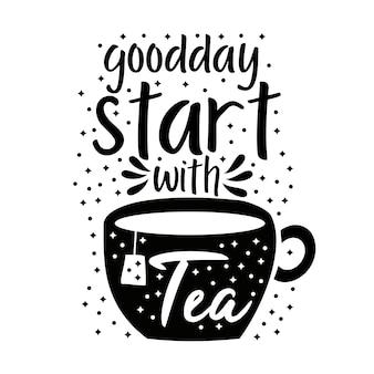 Guten tag mit tee beginnen