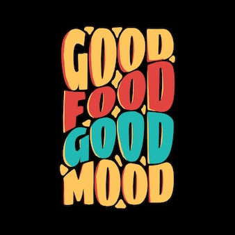 Gutes essen, gute laune. handgezeichnetes schriftplakat. motivierende typografie für drucke. vektor-schriftzug. schriftzug über essen