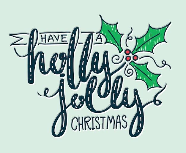 Haben sie eine holly jolly weihnachtsbeschriftung