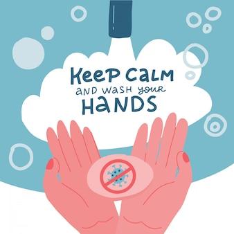 Hände waschen mit wasser und seife. schutzmethode gegen die ausbreitung des coronavirus covid-19. zwei handflächen aus seifenschaum. bleib ruhig und wasche die hände - schriftzug. hand gezeichnete flache illustration