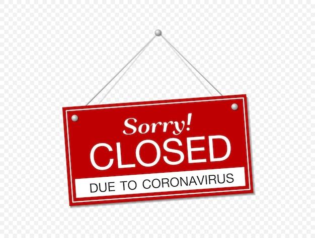 Hängendes schild über coronavirus und nahaufnahme auf einem roten geschlossenen schild eines ladens, der die nachricht anzeigt