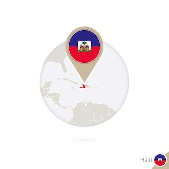 Haiti-karte und flagge im kreis. karte von haiti, haiti-flaggenstift. karte von haiti im stil des globus. vektor-illustration.