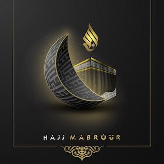 Hajj mabrour gruß islamisches illustrationshintergrunddesign mit kaaba und arabischer kalligraphie