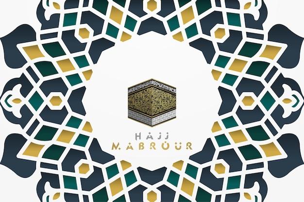 Hajj mabrour grußkarte islamisches blumenmuster-vektordesign mit schöner arabischer kalligraphie