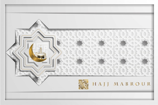 Hajj mabrour schöne grußkarte islamisches mustervektorentwurf mit kaaba