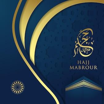 Hajj mabrour social-media-post mit islamischem muster mit leuchtender goldener arabischer kalligraphie und kaaba