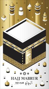 Hajj mabrur islamischer hintergrund isometrische grußkarte mit traditionellen kaaba-laternen und mo...