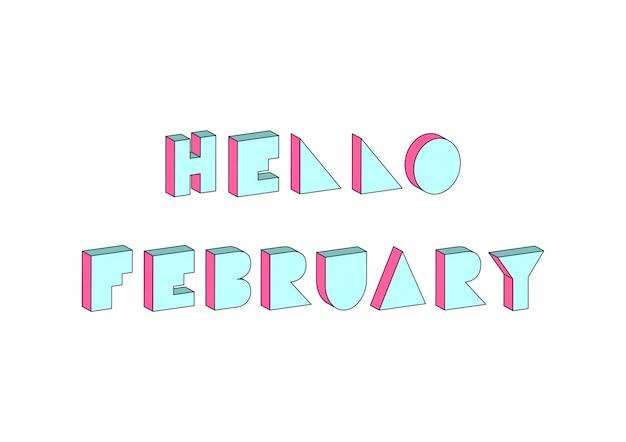 Hallo februar-text mit isometrischem effekt 3d auf weißen hintergrund