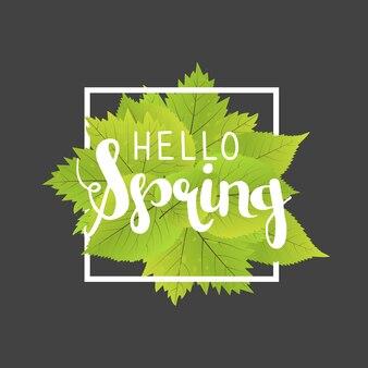 Hallo frühling. beschriftung mit hand gezeichneten buchstaben. aufkleber- und fahnenschablone mit grün verlässt mit rahmenvektorillustration.
