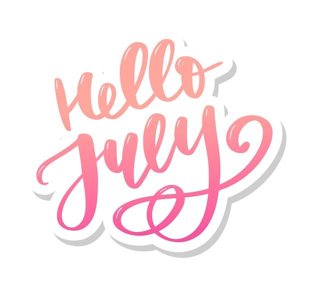 Hallo juli schriftzug drucken. minimalistische sommerillustration. isolierte kalligraphie