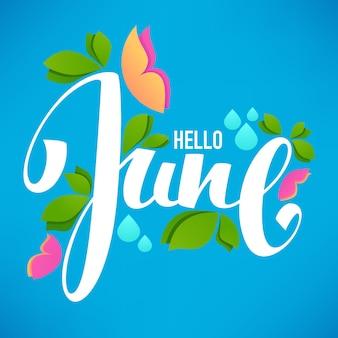 Hallo juni, schriftzug mit bildern von grünen blättern