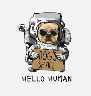 Hallo menschlicher slogan mit hund im astronautenkostüm, das zeichenillustration hält