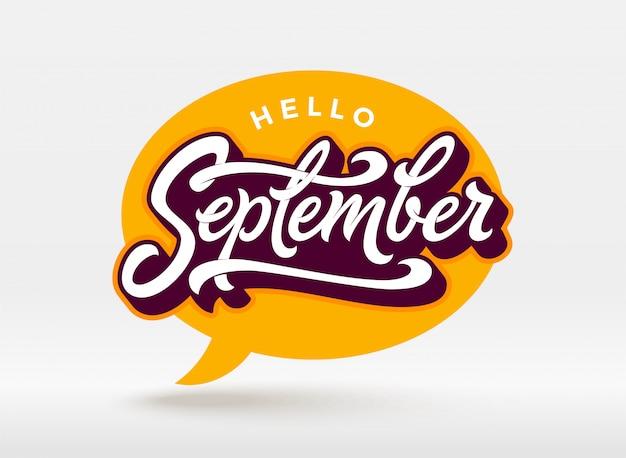 Hallo september typografie mit sprechblase auf weißem hintergrund. pinsel schriftzug für banner, poster, grußkarte. handschriftliche beschriftung.