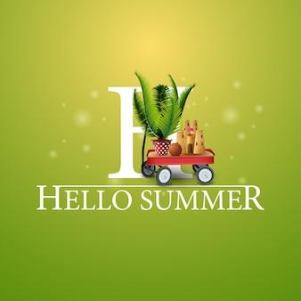Hallo sommer, grüne postkarte mit gartenwagen mit sand, sandburg und palme