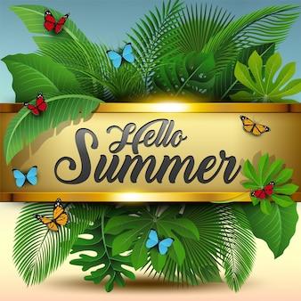 Hallo sommerzeichen mit tropischen blättern und schmetterlingen