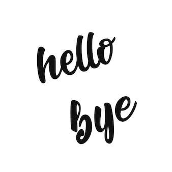 Hallo, tschüss schriftzug