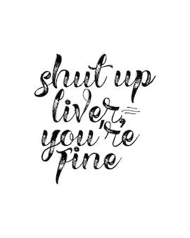Halt die klappe leber, dir geht es gut. hand gezeichnetes typografieplakat