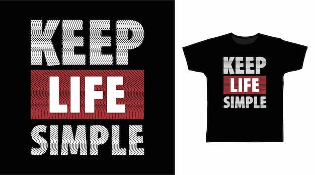 Halten sie das leben einfach typografie-t-shirt-design