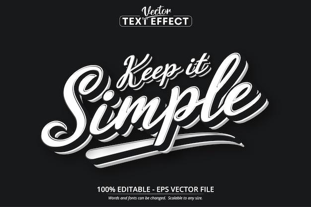 Halten sie es einfachen text, minimalistischen stil bearbeitbaren texteffekt
