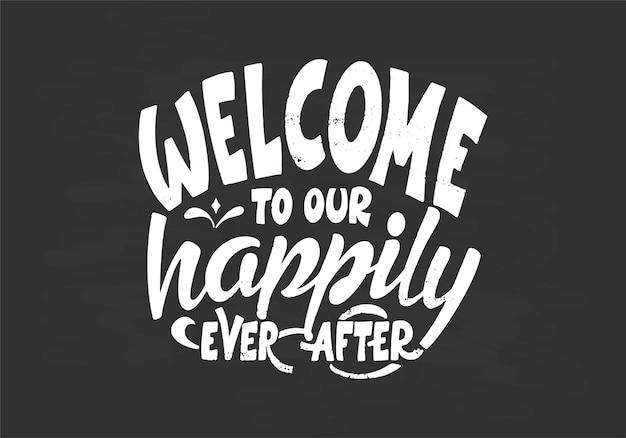 Hand, die typografieplakat auf tafelhintergrund mit kreide beschriftet. zitat willkommen in unserem happy end. inspiration und positives poster mit kalligraphischem brief. vektor-illustration.