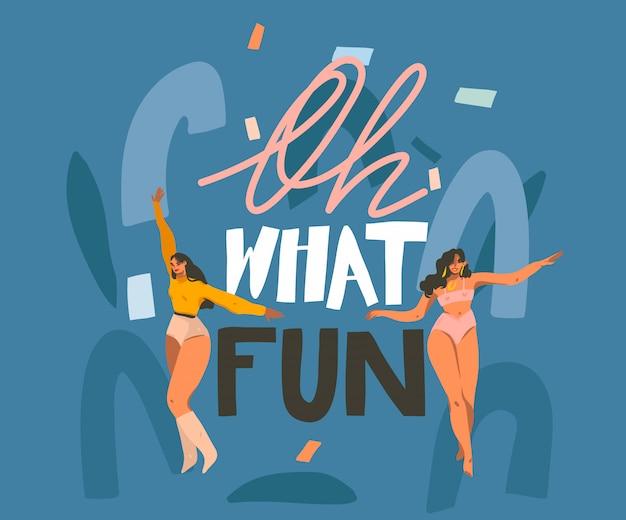 Hand gezeichnete abstrakte stock grafische illustration mit jungen lächelnden frauen, die zu hause tanzen und oh, was für ein spaß handgeschriebenes beschriftungszitat auf blauem hintergrund