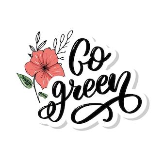 Hand gezeichnete kalligraphie gehen grün. motivzitat. Premium Vektoren