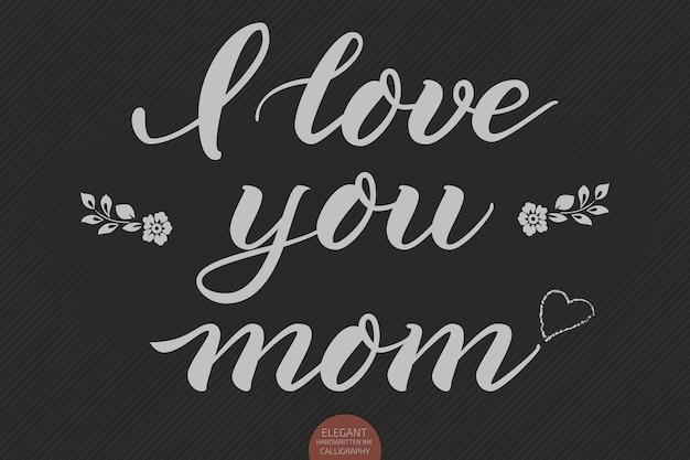 Hand gezeichnete schrift - ich liebe dich mama. elegante moderne handschriftliche kalligraphie. vektortintenillustration.