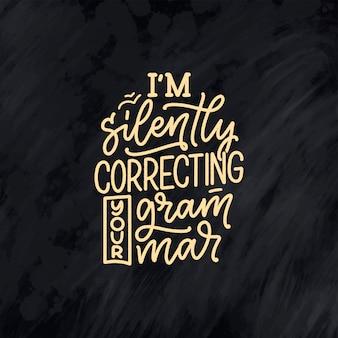 Hand gezeichnete schriftzugkomposition über grammatik. lustiger slogan. kalligraphie zitat.