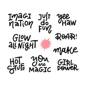 Hand gezeichneter beschriftungssatz mit motivationszitaten. phantasie, mach einfach spaß, yeehaw, glow die ganze nacht, hot stuff, du bist magisch, brüllen.