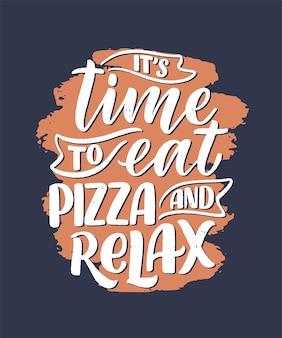 Hand gezeichnetes ettering zitat über pizza. typografisches menü.
