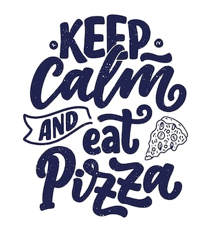 Hand gezeichnetes ettering zitat über pizza.