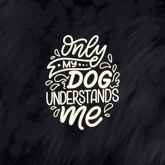 Hand gezeichnetes inspirierendes zitat über hunde.