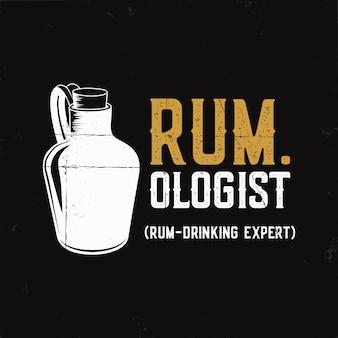 Hand gezeichnetes lustiges rumplakat mit flasche und zitat - rum.ologist rumtrinkexperte. weinlese-alkoholabzeichen, typografiekarte, t-stück drucken design.