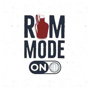 Hand gezeichnetes rum-logo mit flaschenillustration und zitat - rum-modus an. weinlese-alkoholabzeichen, typografiekarte, plakat, t-stück drucken design.