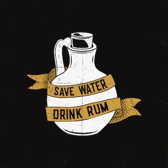 Hand gezeichnetes rum-logo mit flaschenillustration und zitat - sparen sie wassergetränkrum. weinlese-alkoholabzeichen, typografiekarte, plakat, t-stück drucken design.