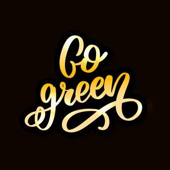 Hand gezeichnetes zeichen. kalligraphie gehen grün. motivzitat.