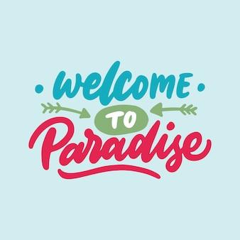 Hand schrift typografie zitate, willkommen im paradies