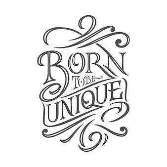 Handgemachte beschriftung geboren, um einzigartig auf weißem isoliertem hintergrund zu sein