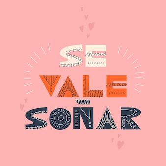 Handgeschriebener süßer schriftzug in spanischer übersetzung es lohnt sich, von skandinavischer typografie zu träumen