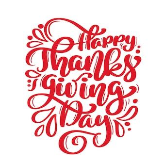 Handgezeichnete happy thanksgiving day kalligraphie