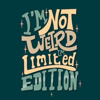 Handgezeichnete schriftzug. ich bin nicht komisch. ich bin eine limited edition