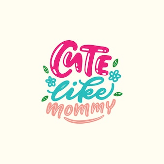 Handgezeichnete typografie familie, süß wie mama