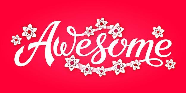 Handgezeichnete typografie schriftzug awesome. dekorativer slogan für print. vektor