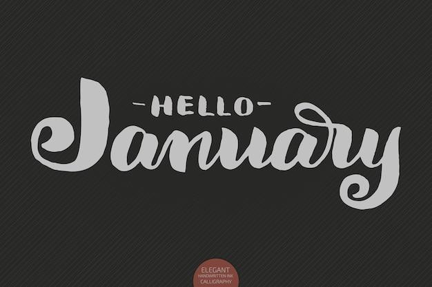 Handgezeichnete typografie schriftzug phrase hallo januar auf dem dunklen hintergrund mit isoliert. pinseltinte-kalligraphie-inschrift für wintergruß-einladungskarte, druck usw.