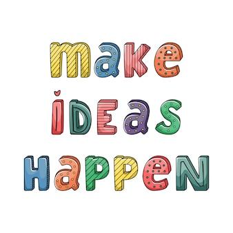 Handgezeichneter schriftzug mit streifen und punkten. ideen verwirklichen