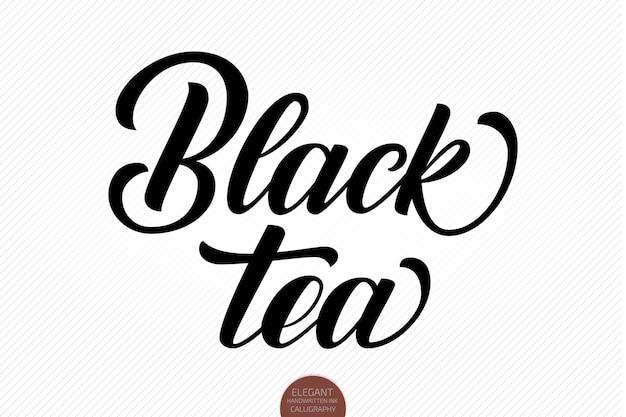 Handgezeichneter schriftzug schwarzer tee