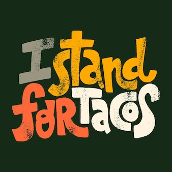 Handgezeichnetes schriftzugzitat ich stehe für tacos