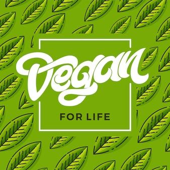 Handschriftliche beschriftung vegan for life. grünes nahtloses muster mit blatt.