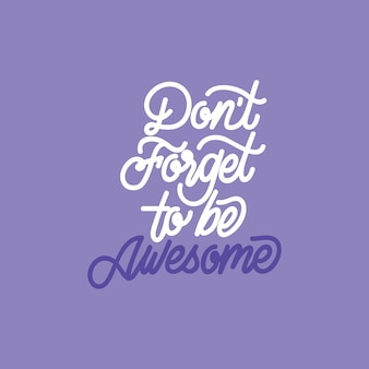 Handschriftzug: vergiss nicht, großartig zu sein