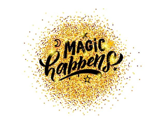 Handskizzierte magie geschieht vektor-illustration mit schriftzug typografie zitiert motivierend